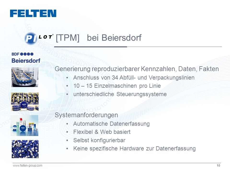 [TPM] bei Beiersdorf Generierung reproduzierbarer Kennzahlen, Daten, Fakten. Anschluss von 34 Abfüll- und Verpackungslinien.